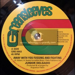 """Greensleeves-7""""-Away With You Fussing And Fighting / Junior Delgado + King Davids Melody / Augustus Pablo"""