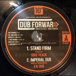 "Dub Forward Record Series-10""-Stand Firm / Dixie Peach + Fight For The Future / Tenna Star"