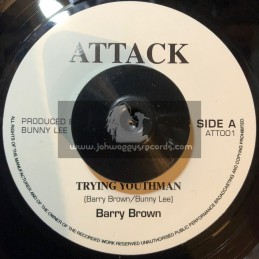 """Attack-7""""-Trying Youthman / Barry Brown + Party Night / Barry Brown"""