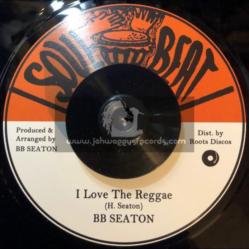 "Soul Beat-7""-I Love The Reggae / BB Seaton + Whey She Do Now / BB Seaton"