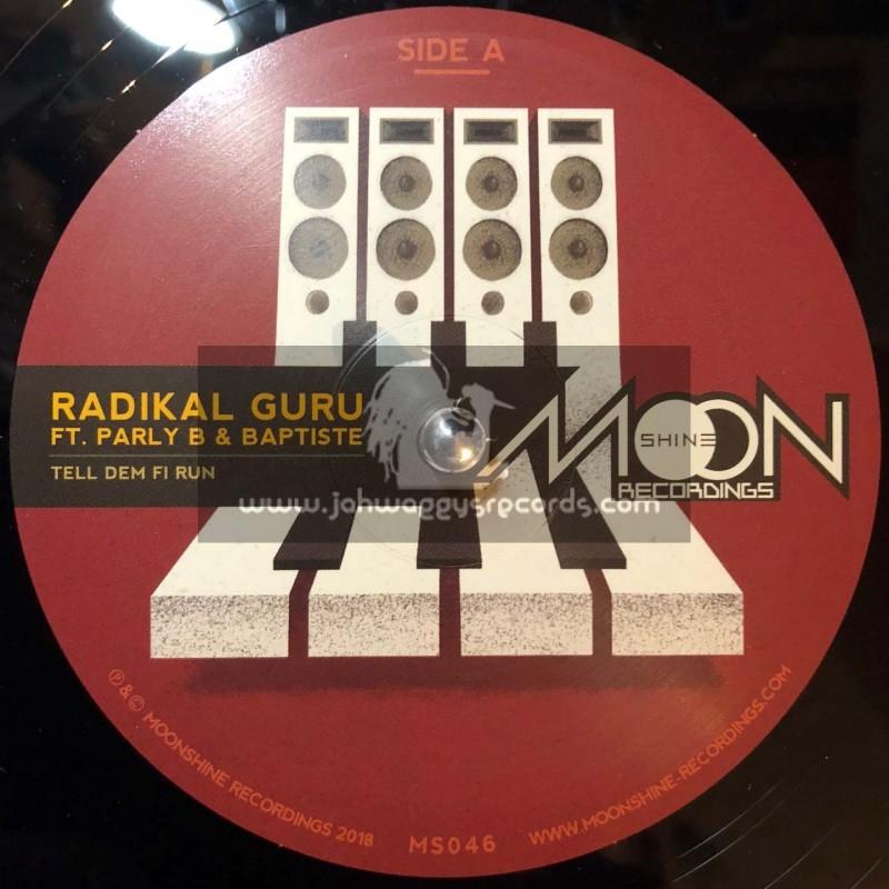 "Moonshine Recordings-12""-Tell Dem Fi Run / Radikal Guru FT. Parly B & Baptiste"
