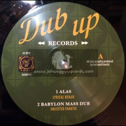 "Dub Up Records-12""-Alas / Lyrical Benjie + Hard Times / YT - Harder Dub / Unlisted Fanatic"