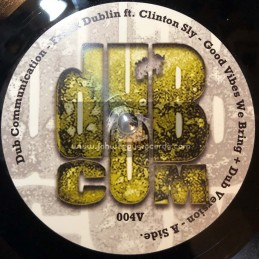"Dub Communication-7""-Good Vibes We Bring / Frenk Dublin Ft. Clinton Sly"