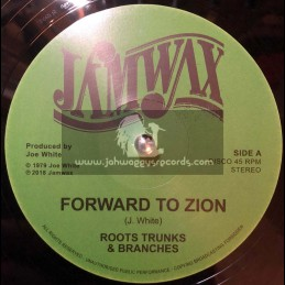 "Jamwax-12""- Forward To Zion / Roots Trunks And Branches"