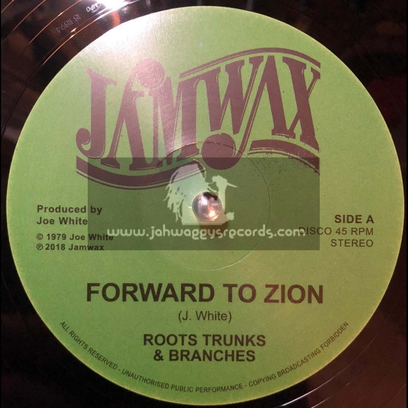 """Jamwax-12""""- Forward To Zion / Roots Trunks And Branches"""