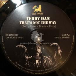 "Jah Works Music-7""-Thats Not The Way / Teddy Dan + Amastice Dub / Jah Rej"