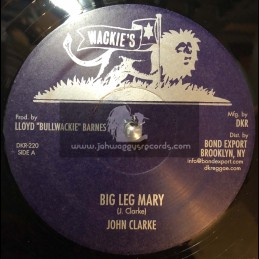 "Wackies-12""-Big Leg Mary / John Clarke + Wasn't It You / John Clarke"