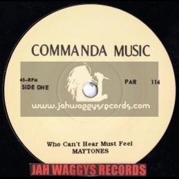 "COMMANDA MUSIC-7""-WHO CANT HEAR MUST FEEL/MAYTONES + DJ CUT"