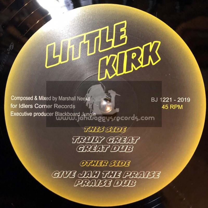 """Blackboard Jungle-12""""-Truly Great / Little Kirk + Give Jah The Praise / Little Kirk"""
