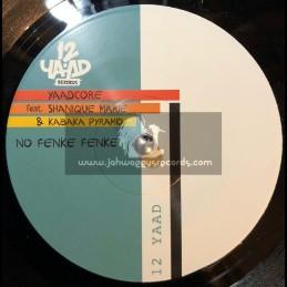 "12 Yaad Records-7""-No Fenke Feke / Yaadcore Feat Shanique Marie And Kabaka Pyramid"