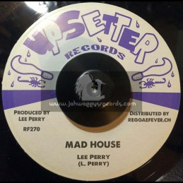 """Upsetter-7""""-Mad House / Lee Perry + Can't Get No Peace / Monty Morris"""