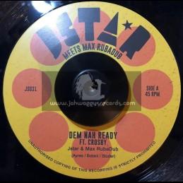 "Jstar-7""-Dem Nah Ready / Crosby - Jstar Meets Max RubaDub"