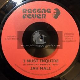 """Reggae Fever-7""""-I Must Inquire / Jah Mali"""