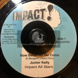 """Impact-7""""-How Better Ah Go Come / Junior Kelly + Jaro / Tommy McCook And The Impact All Stars"""