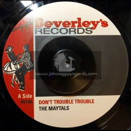 """Beverleys Records-7""""-Dont Trouble Trouble / The Maytals + One Eye Enos / The Maytals"""