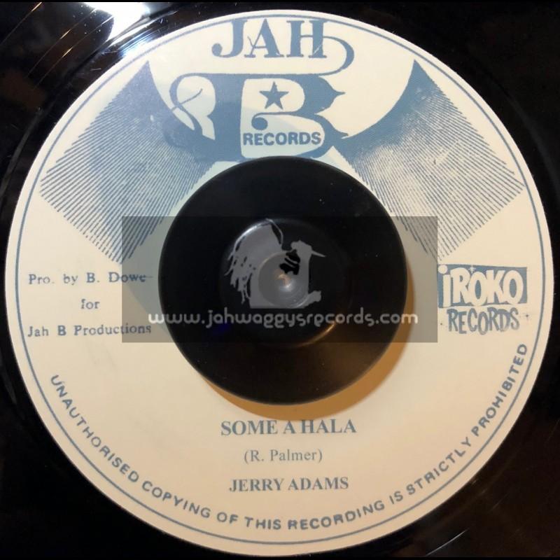 "Jah B Records-7""-Some A Hala / Jerry Adams"