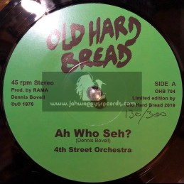"Old Hard Bread-7""-Ah Who Seh / 4th Street Orchestra + Go Deh / 4th Street Orchestra"