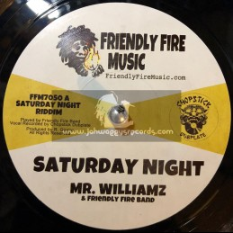 "Friendly Fire Music-7""-Saturday Night / Mr Williamz + Saturday Night Version / Friendly Fire Band"