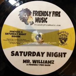 "Friendly Fire Music-7""-Saturday Night / Mr Williamz + Saturday Night Version / Friendly Fire Band"