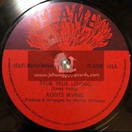 """Flames-7""""-True True Loving / Roots Irving"""