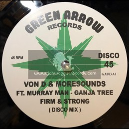 """Green Arrow Records-12""""-Firm And Strong / Von D And Moresounds Ft. Murray Man And Ganja Tree"""
