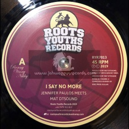 "Roots Youths Records-7""-I Say No More / Jennifer Paulos Meets Mat DTSound"