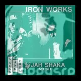 JAH SHAKA MUSIC-LP-IRON WORKS / DREAD & FRED