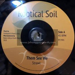 """Rootical Soil-7""""-Them See We / Strawl"""