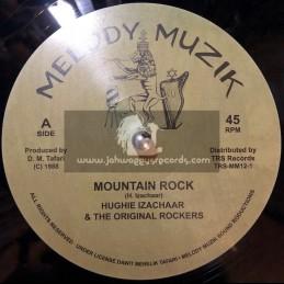 "Melody Muzik-12""-Mountain Rock / Hughie Izachaar & The Original Rockers+She Gimme Love / Hughie Izachaar & The Original Rockers"