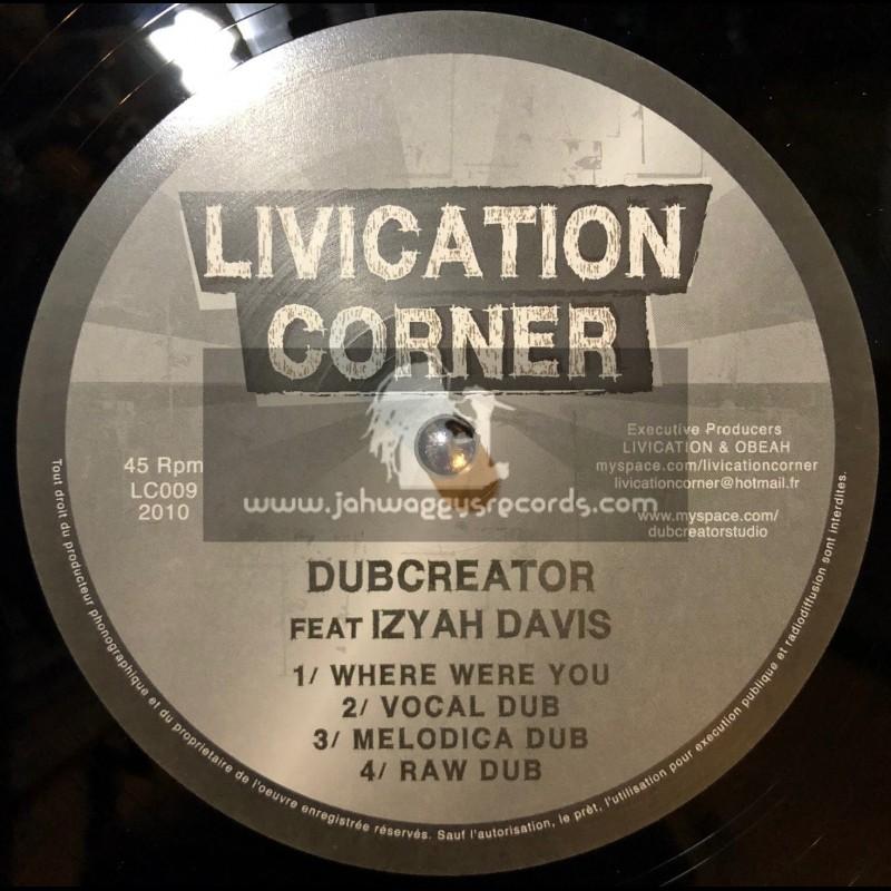 "LIVICATION CORNER-10""-WHERE WERE YOU / IZYAH DAVIS (DUBCREATOR)"