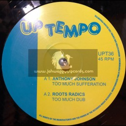 "Up Tempo-10""-Too Much Sufferation / Anthony Johnson + Jah Love / Ashanti Waugh"