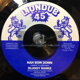 "Liondub 45-7""-Nah Bow Down / Sluggy Ranks + Wicked Feelings / Ticklah Ft.Rob Symeonn"
