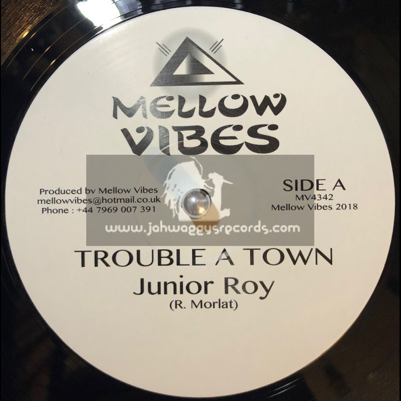 "Mellow Vibes-12""-Trouble A Town / Junior Roy + Forward Home / Murray Man"