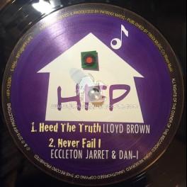 "HFP-12""-Heed The Truth / Lloyd Brown + Never Fail I / Eccleton Jarret & Dan-I + Camden Town / Aba Ariginal"