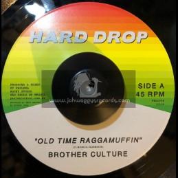 "Hard Drop-7""-Old Time Raggamuffin / Brother Culture"