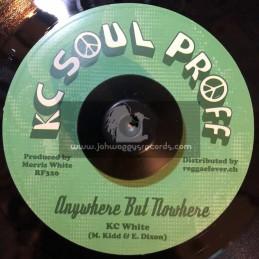 """KC Soul Proff-7""""-Anywhere But Nowhere / KC White & Earl Moodie + Universal Dub / KC White"""