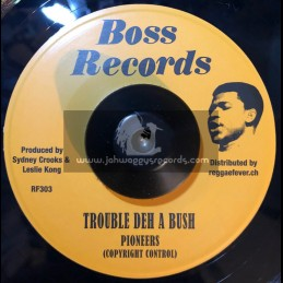 """Boss Records-7""""-Yuh No Bad Man / Pioneers + Trouble Deh A Bush / Pioneers"""