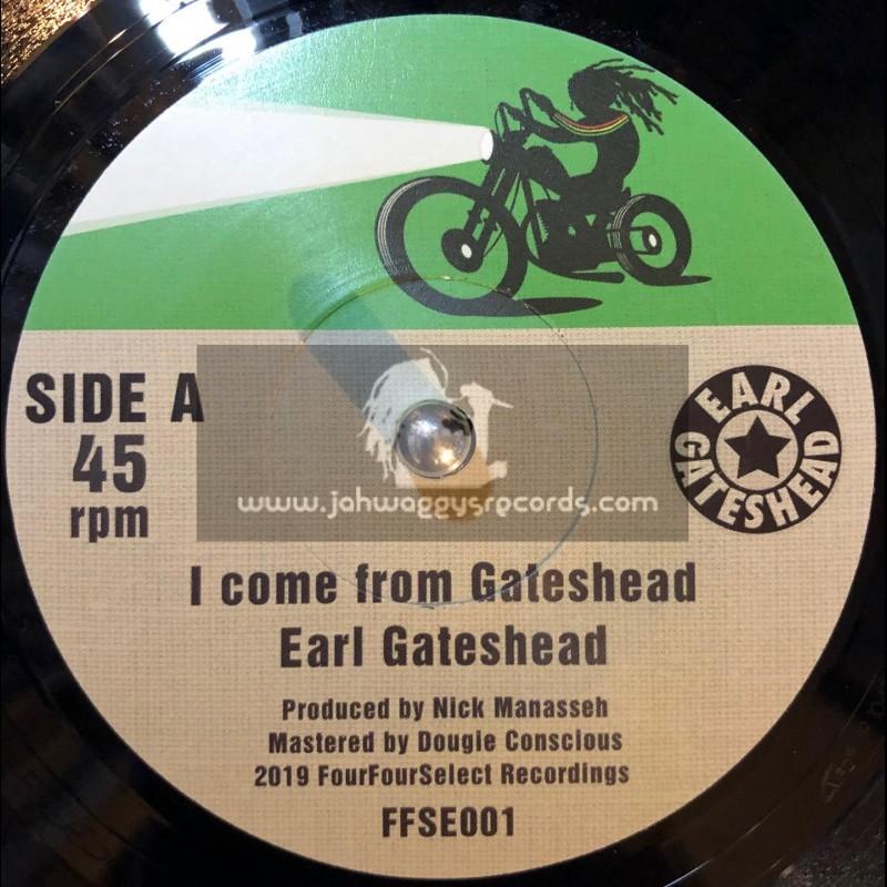 """Four Four Select-7""""-I Come From Gateshead / Earl Gateshead"""