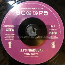 """Scoops 7""""-Lets Praise Jah-Tony Roots"""