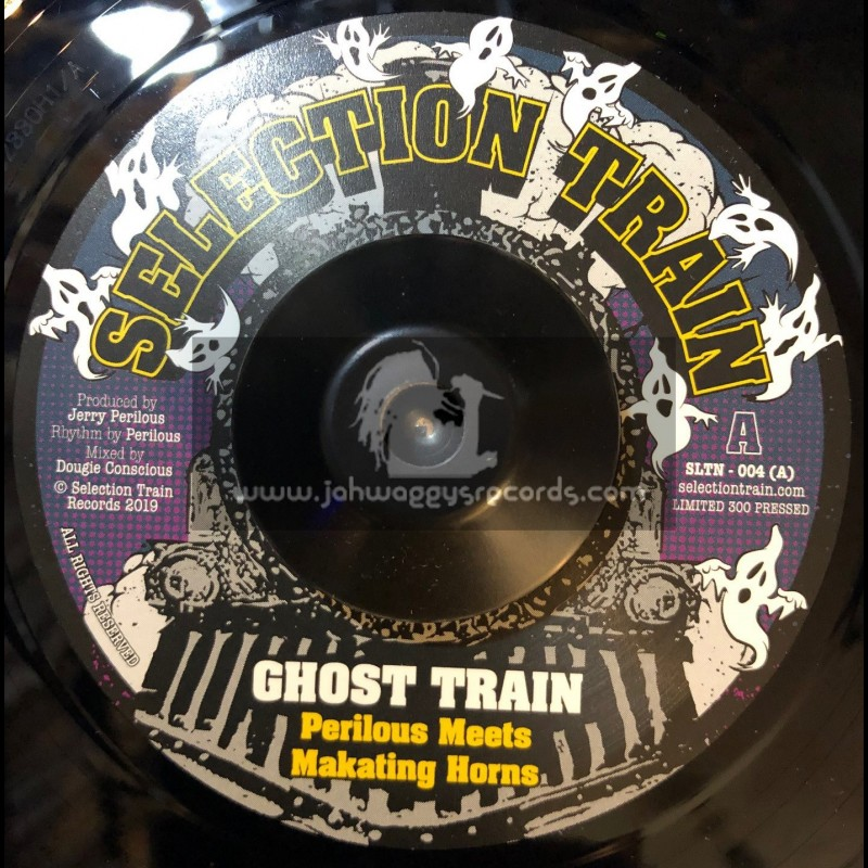 """Selection Train-7""""-Ghost Train / Perilous Meets Makating Horns"""
