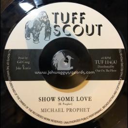 "Tuff Scout-7""-Show Some Love / Michael Prophet"
