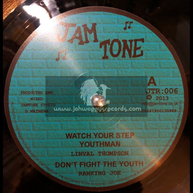 """Jam Tone-12""""-Watch Your Step Youthman / Linval Thompson + Dont Fight The Youth / Ranking Joe"""