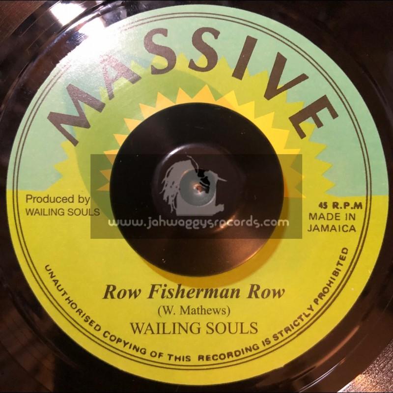 "Massive-7""-Row Fisherman Row / Wailing Souls"