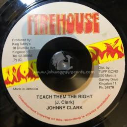 """Fire House-7""""-Teach Them The Right / Johnny Clarke"""