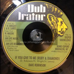 "Dub Irator-7""-If You Give To Me(Ruby & Diamond) - Dave Robinson"