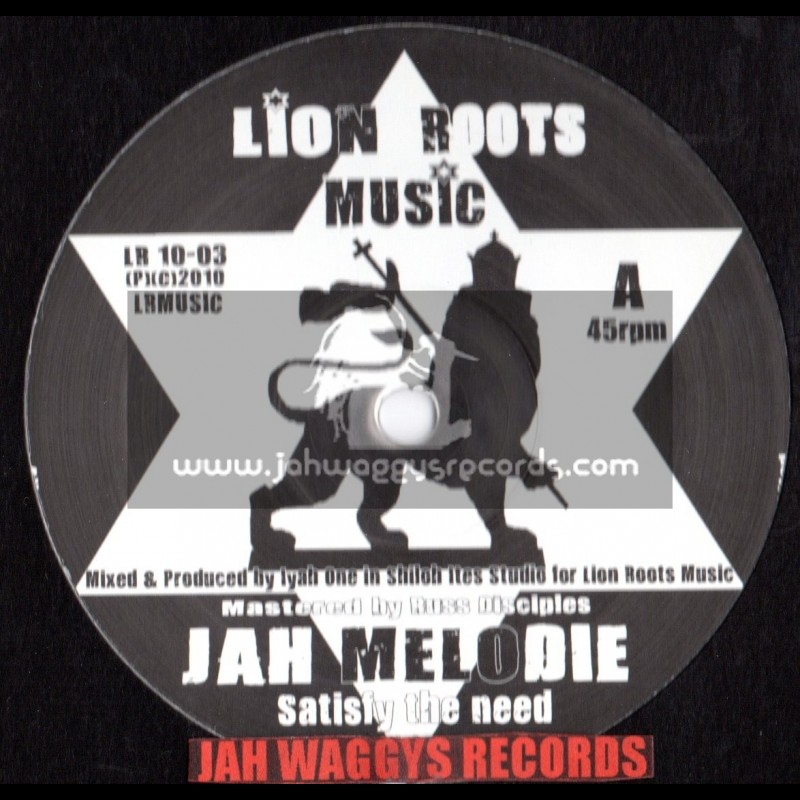 """Lion roots music-10""""-Satisfy the need / Jah melodie"""