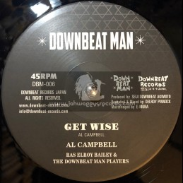 """Downbeat Man-10""""-Get Wise / Al Campbell - Ras Elroy And The Downbeat Players"""