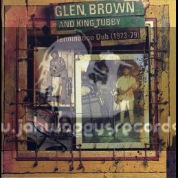 Glen brown meets King tubby-Termination dub(1973-79)