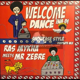 Patate Records-Lp-Welcome Ina Di Dance / Ras Mykha meets Mr Zebre - Showcase Style - Dubplate Mix