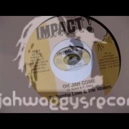 """IMPACT 7""""-OH JAH COME/TA TEASHA LOVE & THE WAILERS"""